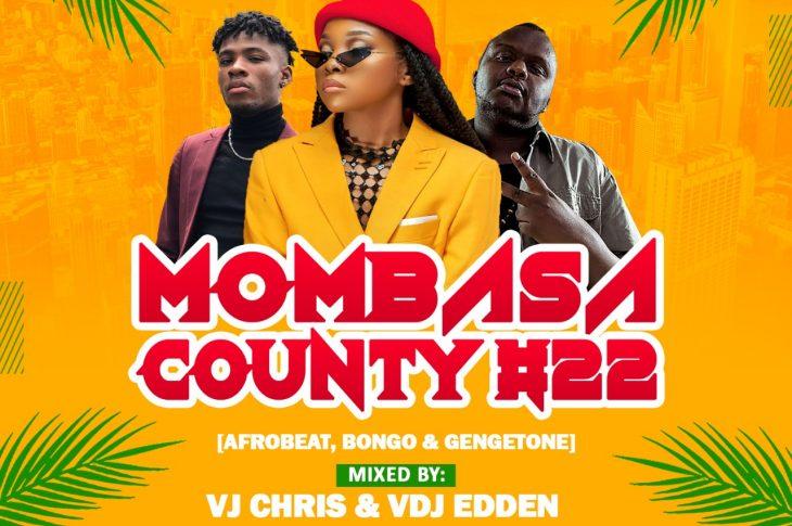 Mombasa County Vol. 22 -VJ Chris x VJ Edden